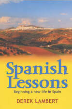 Spanish Lessons: Beginning a New Life in Spain,ACCEPTABLE Book