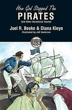 How God Stopped The Pirates and Other Devotional Stories (Building on the Rock)