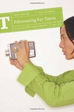 Filmmaking for Teens: Pulling Off Your Shorts Nichols, Clay, Lanier, Troy Books-
