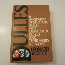 Dulles: A Biography of Eleanor, Allen, and John Foster Dulles and Their...