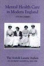 Mental Health Care in Modern England : The Norfolk Lunatic Asylum - St....