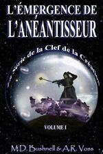 L'�mergence de L'an�antisseur by A. R. Voss and M. D. Bushnell (2013, Paperback)