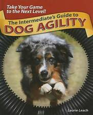 The Intermediate's Guide to Dog Agility, Very Good Condition Book, Laurie Leach,