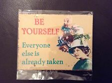 "SHABBY CHIC METAL FRIDGE MAGNET BNIP - BE YOURSELF EVERYONE""............."