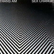 Trans Am, Sex Change, Excellent