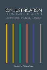 Princeton Studies in Cultural Sociology: On Justification : Economies of...