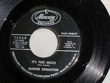Margie Singleton: It's Too Much / Don't Be Good to Me  [Unplayed Copy]
