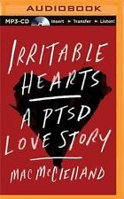 Irritable Hearts : A PTSD Love Story by Mac McClelland (2016, MP3 CD,...