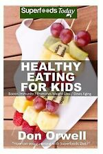 Natural Weight Loss Transformation: Healthy Eating for Kids : Over 180 Quick...