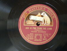 78rpm PETER DAWSON she is far from the land / love could i only tell thee B 4411