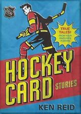 Hockey Card Stories : True Stories from the Players on Your Favourites (2014,...