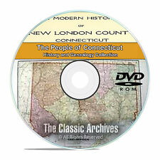 Connecticut CT, People, Cities, Towns, History and Genealogy 75 books DVD CD V96