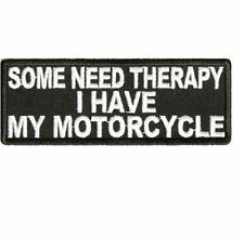 Some Need Therapy I Have My Motorcycle Patch Biker vest jacket Patches Funny