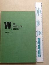 Vintage Book - Wood Projects you will like By Louis Barocci, M.S. 1959