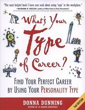 What's Your Type of Career?: Find Your Perfect Career by Using Your Personality