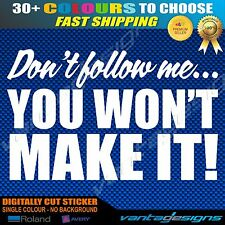 DON'T FOLLOW ME You Won't Make it... Funny Car Sticker Decal for 4x4,4WD