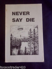 Never Say Die The Canadian Air Force Survival Manual Paladin Press 1979