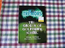THE GHOSTS OF GOLFHAWK SCHOOL (TREMORS) BY TESSA POTTER