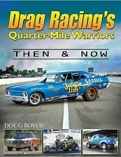 """NEW"" DRAG RACING'S QUARTER-MILE WARRIORS THEN & NOW ""ships in a box, not a bag"""