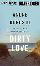 Dirty Love by Andre, III Dubus (2013, MP3 CD, Unabridged)