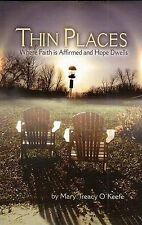 Thin Places: Where Faith is Affirmed and Hope Dwells-ExLibrary