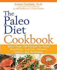 The Paleo Diet Cookbook, Loren Cordain