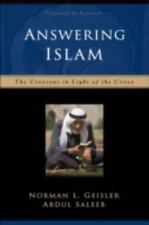 Answering Islam : The Crescent in Light of the Cross by Norman L. Geisler and...