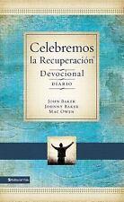 Celebrate Recovery: Celebremos la Recuperación - Devocional : 366...