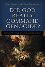 Did God Really Command Genocide? : Coming to Terms with the Justice of God by...