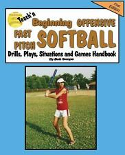 Teach'n Beginning Offensive Fast Pitch Softball Drills, Plays, Situations and Ga