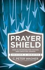 The Prayer Shield : How to Intercede for Pastors and Christian Leaders by C....