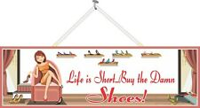 Life is Short Buy the Damn Shoes Funny Sign with Woman in Shoe Store PM028