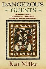 Dangerous Guests : Enemy Captives and Revolutionary Communities During the...