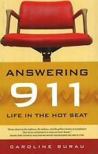 Answering 911 Life in the Hot Seat by Burau, Caroline ( Author ) ON Sep-01-2006,
