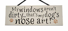 My Windows aren't dirty...Dogs nose art - Handmade wooden plaque - Dog pet lover