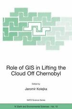 Role of GIS in Lifting the Cloud Off Chernobyl (Nato Science Series: I-ExLibrary