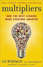 Multipliers : How the Best Leaders Make Everyone Smarter by Greg McKeown and...