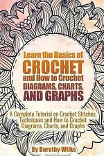 Learn the Basics of Crochet and How to Crochet Diagrams, Charts, and Graphs :...