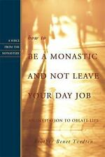 How to Be a Monastic and Not Leave Your Day Job: An Invitation to Obla-ExLibrary