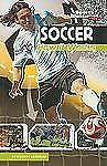 The Science of Sports (Sports Illustrated for Kids) Ser.: Soccer : How It...