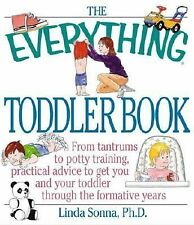 The Everything Toddler Book: From Controlling Tantrums to Potty Training, Practi