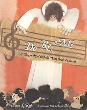 Do Re Mi  If You Can Read Music, Thank Guido D'Arezzo by Susan L. Roth VGC HC