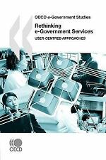 Rethinking e-Government Services: User-Centered Approaches (OECD e-Gov-ExLibrary