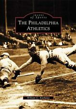 Images of Sports: The Philadelphia Athletics by William C. Kashatus (2002,...