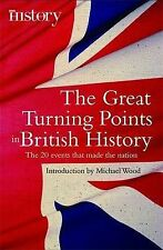 The Great Turning Points of British History: The 20 Events That Made the...