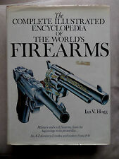 THE COMPLETE ILLUSTRATED ENCYCLOPEDIA OF THE WORLD'S FIREARMS DI I.V. HOGG
