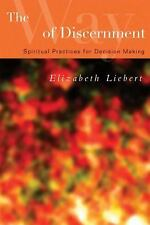 The Way of Discernment: Spiritual Practices for Decision Making by Liebert, Eli