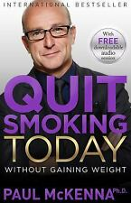Quit Smoking Today Without Gaining Weight by Paul McKenna (2016, Paperback)