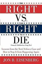 The Right vs. the Right to Die: Lessons from the Terri Schiavo Case and How to S