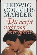 Hedwig Courths-Mahler - Du darfst nicht von mir gehen